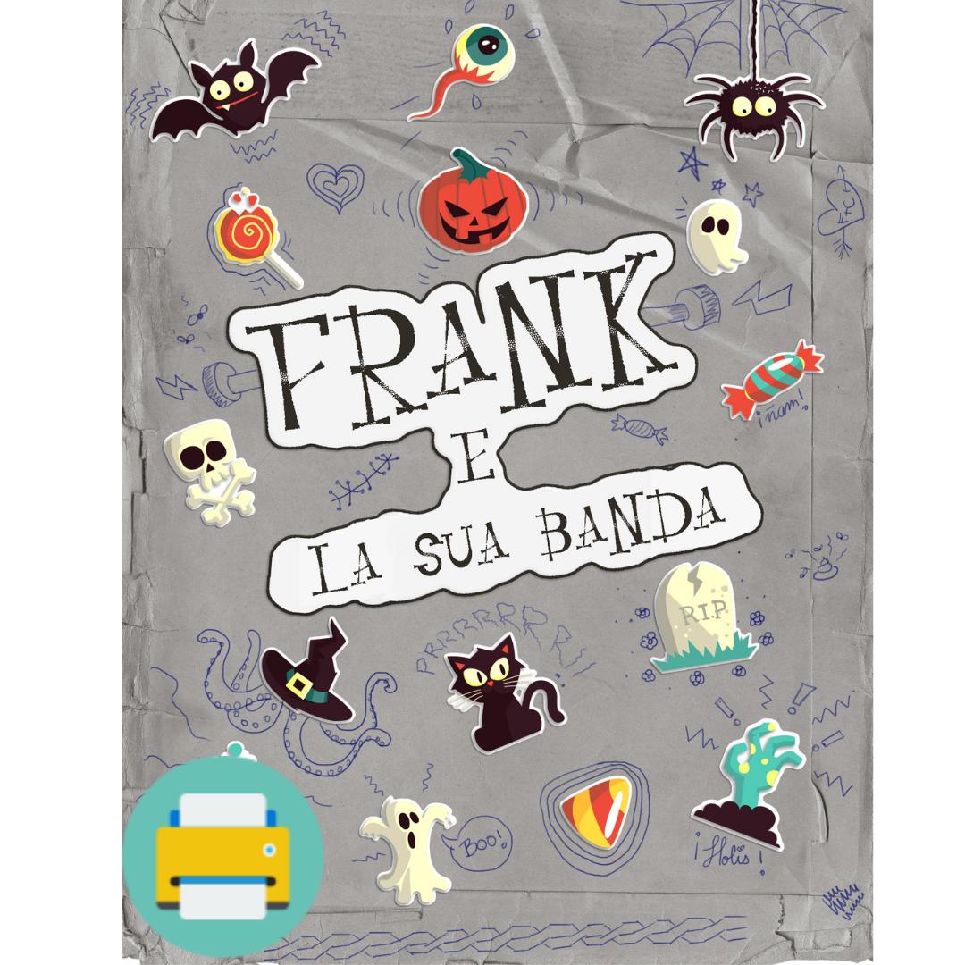 FRANK E LA SUA BANDA 8-12 anni