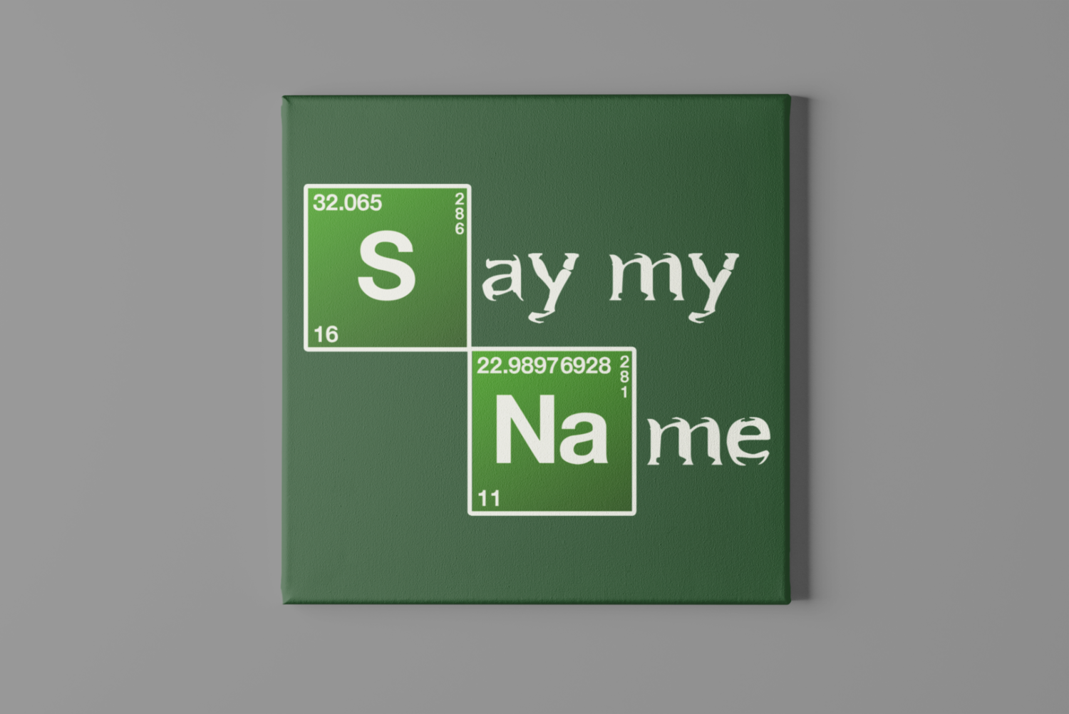 Say My Name Canvas