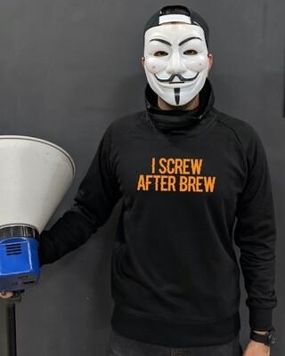 I Screw After Brew Sweatshirt