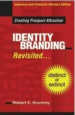 Identity Branding Revisited – Creating Prospect Attraction