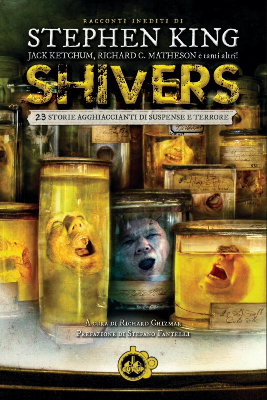 """""""SHIVERS"""" di Stephen King e altri - SPEDIZIONE GRATUITA"""