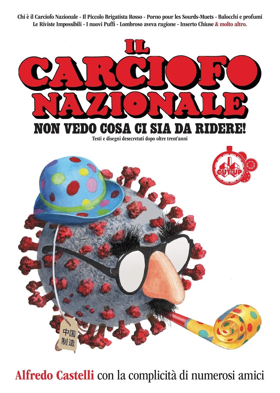 """""""IL CARCIOFO NAZIONALE: Non vedo cosa ci sia da ridere"""" di Alfredo Castelli - SPEDIZIONE GRATUITA"""