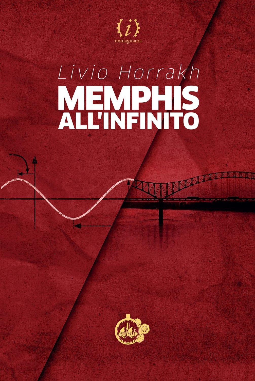 """""""MEMPHIS ALL'INFINITO"""" di Livio Horrakh - SPEDIZIONE GRATUITA"""