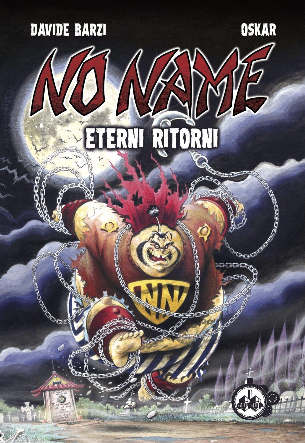 "NO NAME: ""Eterni ritorni"" di Davide Barzi e Oskar - SPEDIZIONE GRATUITA"