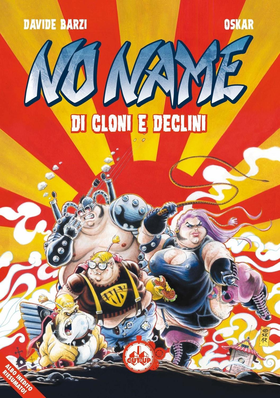 "NO NAME: ""Di cloni e declini"" di Davide Barzi e Oskar"