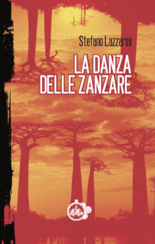 """""""LA DANZA DELLE ZANZARE"""" di Stefano Lazzarini - SPEDIZIONE GRATUITA"""
