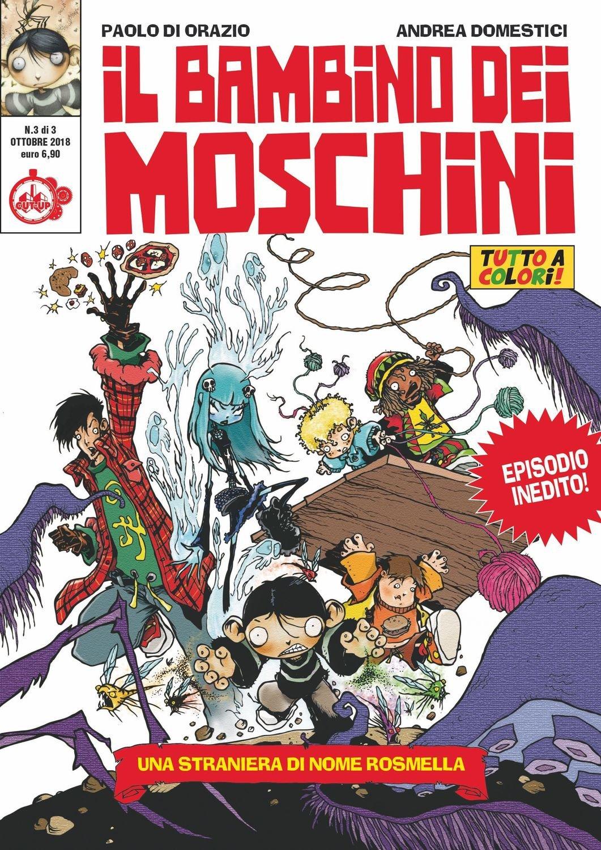 """IL BAMBINO DEI MOSCHINI n. 3 (di 3): """"Una bambina di nome Rosmella"""" di Paolo Di Orazio e Andrea Domestici"""