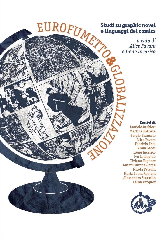 """""""EUROFUMETTO & GLOBALIZZAZIONE: Studi su graphic novel e linguaggi dei comics"""" - SPEDIZIONE GRATUITA"""