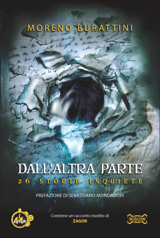 """""""DALL'ALTRA PARTE: 26 storie inquiete"""" di Moreno Burattini - SPEDIZIONE GRATUITA"""