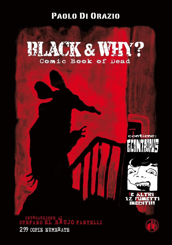 """""""BLACK AND WHY? – Comic Book Of Dead"""" di Paolo Di Orazio - 299 copie numerate - SPEDIZIONE GRATUITA"""