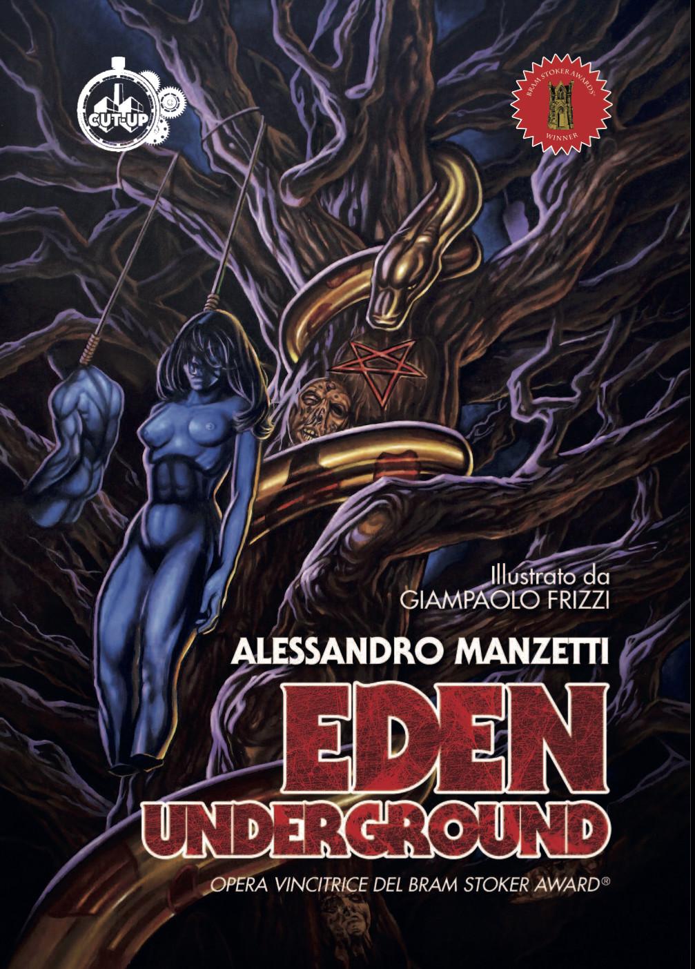 """""""EDEN UNDERGROUND"""" di Alessandro Manzetti, disegni di Giampaolo Frizzi - SPEDIZIONE GRATUITA"""