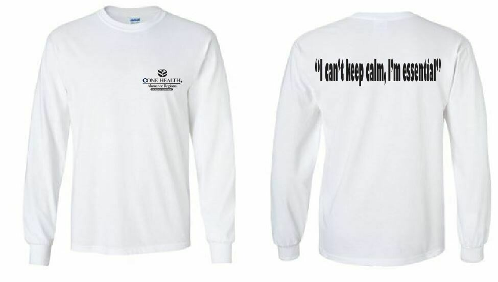 """""""I can't keep calm I'm essential"""" LS Tee with Front Left Chest and Back Print"""