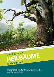 Die 12 grossen Heilbäume Mitteleuropas