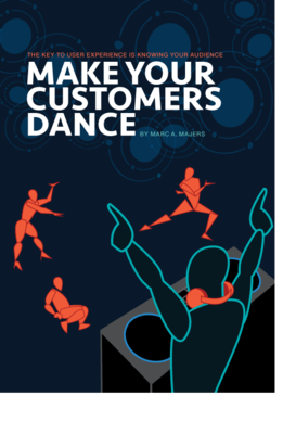 Paperback: Make Your Customers Dance: The Key To User Experience Is Knowing Your Audience