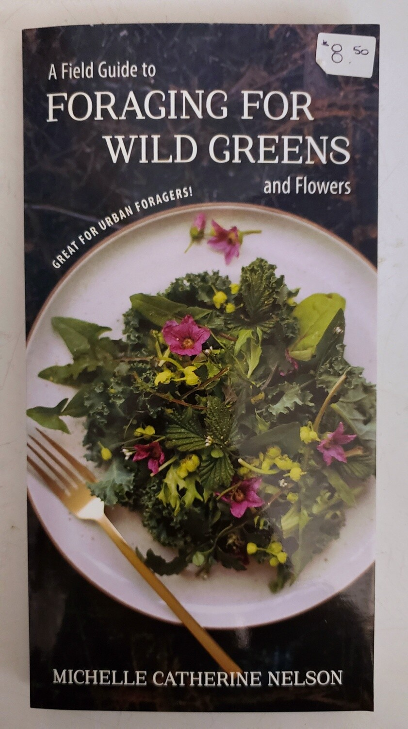 A Field Guide to Foraging for Wild Greens and Flowers Brochure