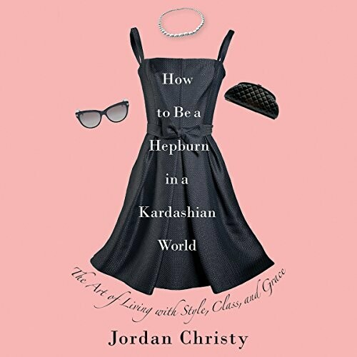 How to Be Hepburn/Kardashian