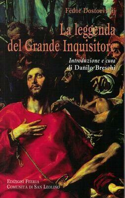 La Leggenda del Grande Inquisitore (F. Dostoevskij) - Introduzione e cura di Danilo Breschi