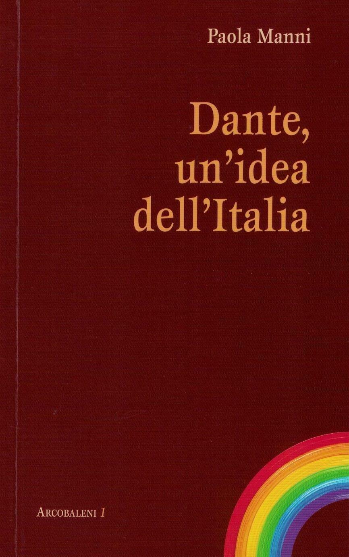 Dante, un'idea dell'Italia (Paola Manni)