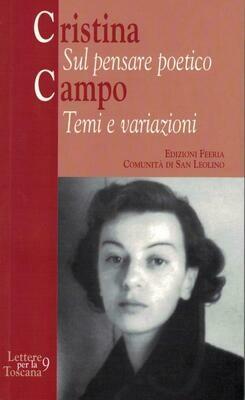 Cristina Campo - Sul pensare poetico Temi e variazioni (Autori vari)