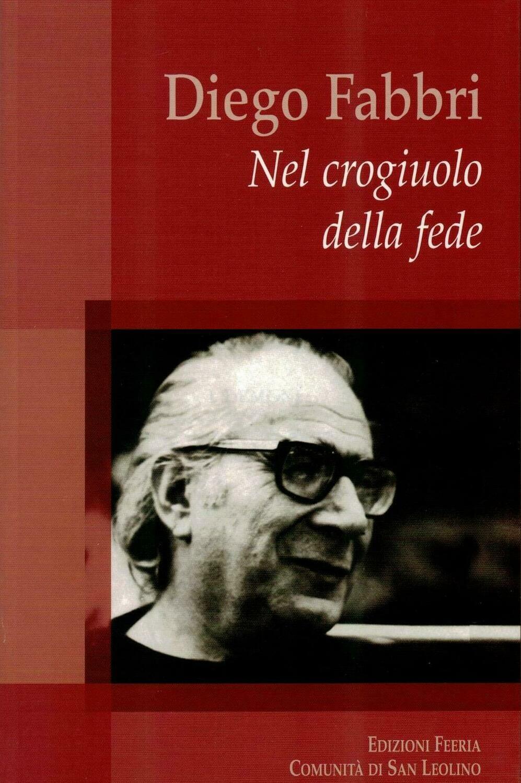 Diego Fabbri - Nel crogiuolo della fede (Autori vari)
