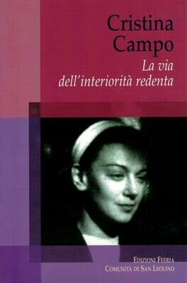 Cristina Campo - La via dell'interiorità redenta (Autori vari)