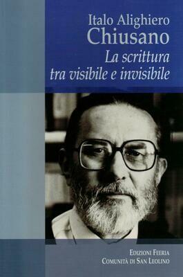 Italo Alighiero Chiusano - La scrittura tra visibile e invisibile (Autori vari)