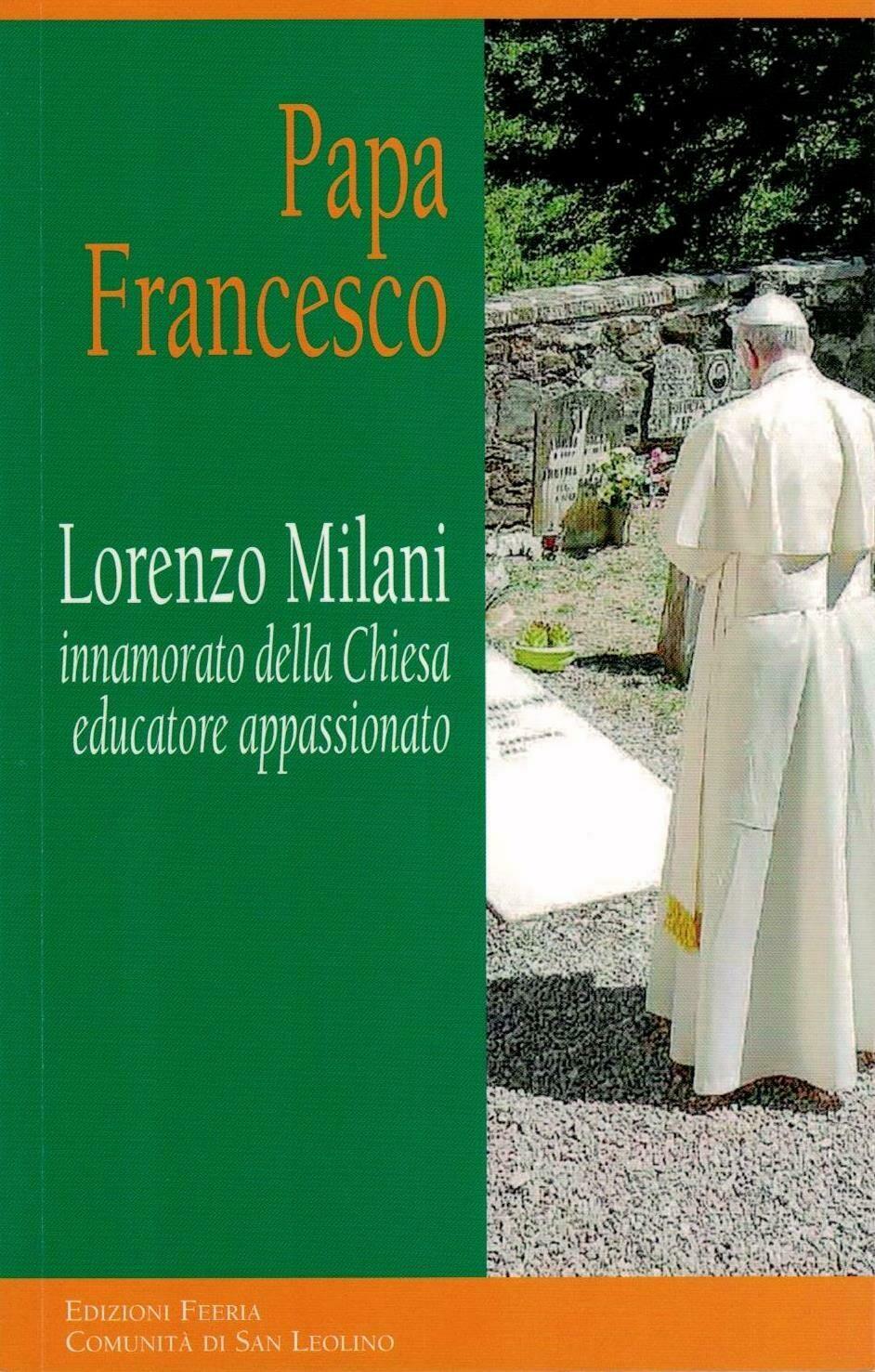 Lorenzo Milani - Innamorato della Chiesa educatore appassionato (Papa Francesco)