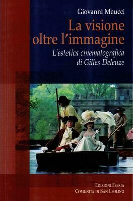 La visione oltre l'immagine - L'estetica cinematografica di Gilles Deleuze (G. Meucci)