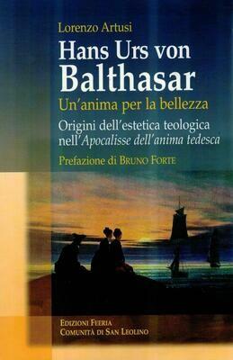 Hans Urs von Balthasar - Un'anima per la bellezza (L. Artusi)