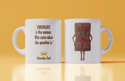 Koffiemok 'Chocolate is the answer, who cares what the quesstion is'