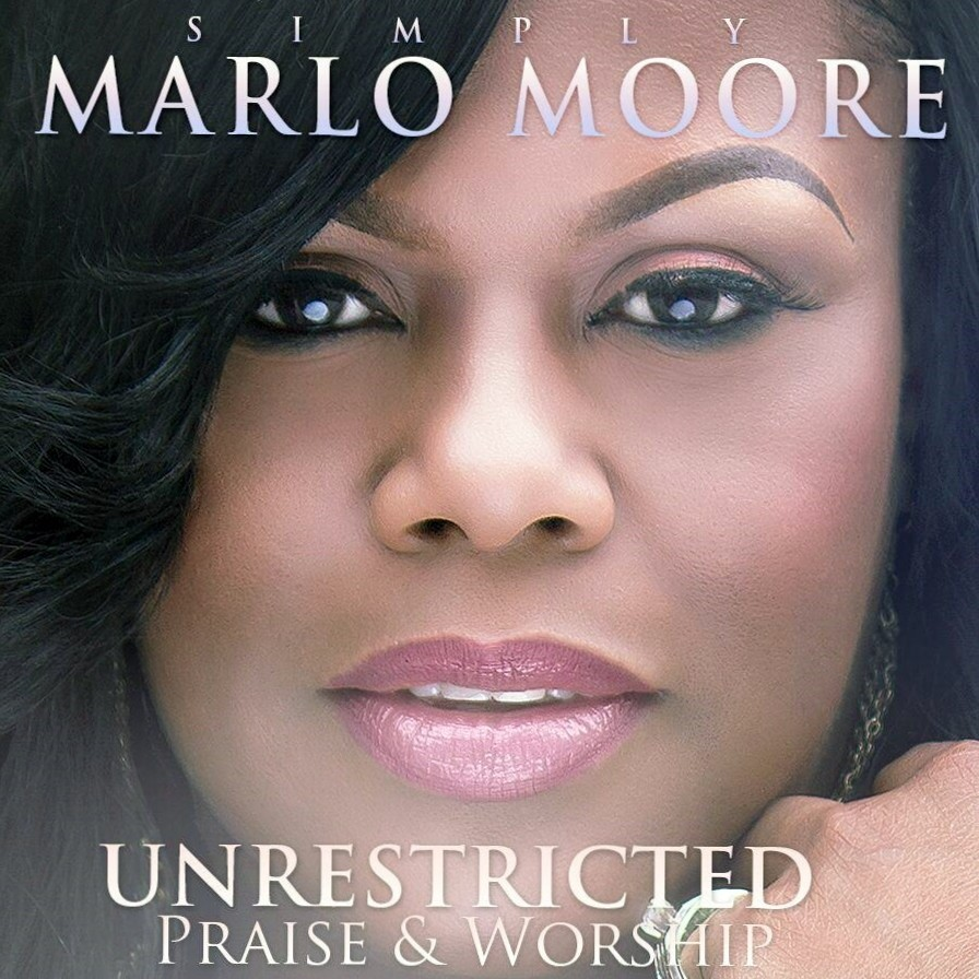 Simply Marlo Moore Unrestricted Praise & Worship