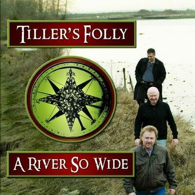 A River So Wide - Tiller's Folly (2007)