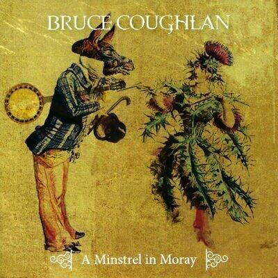 A Minstrel in Moray - Bruce Coughlan (2014)
