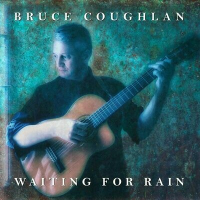 Waiting For The Rain - Bruce Coughlan (2017)