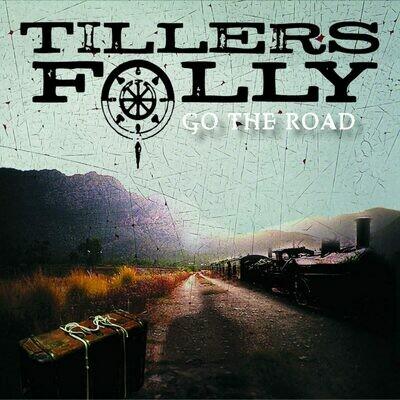 Go The Road - Tiller's Folly (2012)