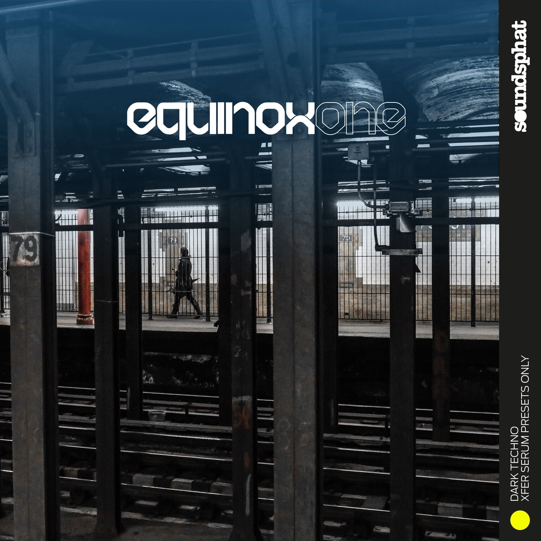 EQUINOX ONE - DARK TECHNO - XFER SERUM PRESETS ONLY