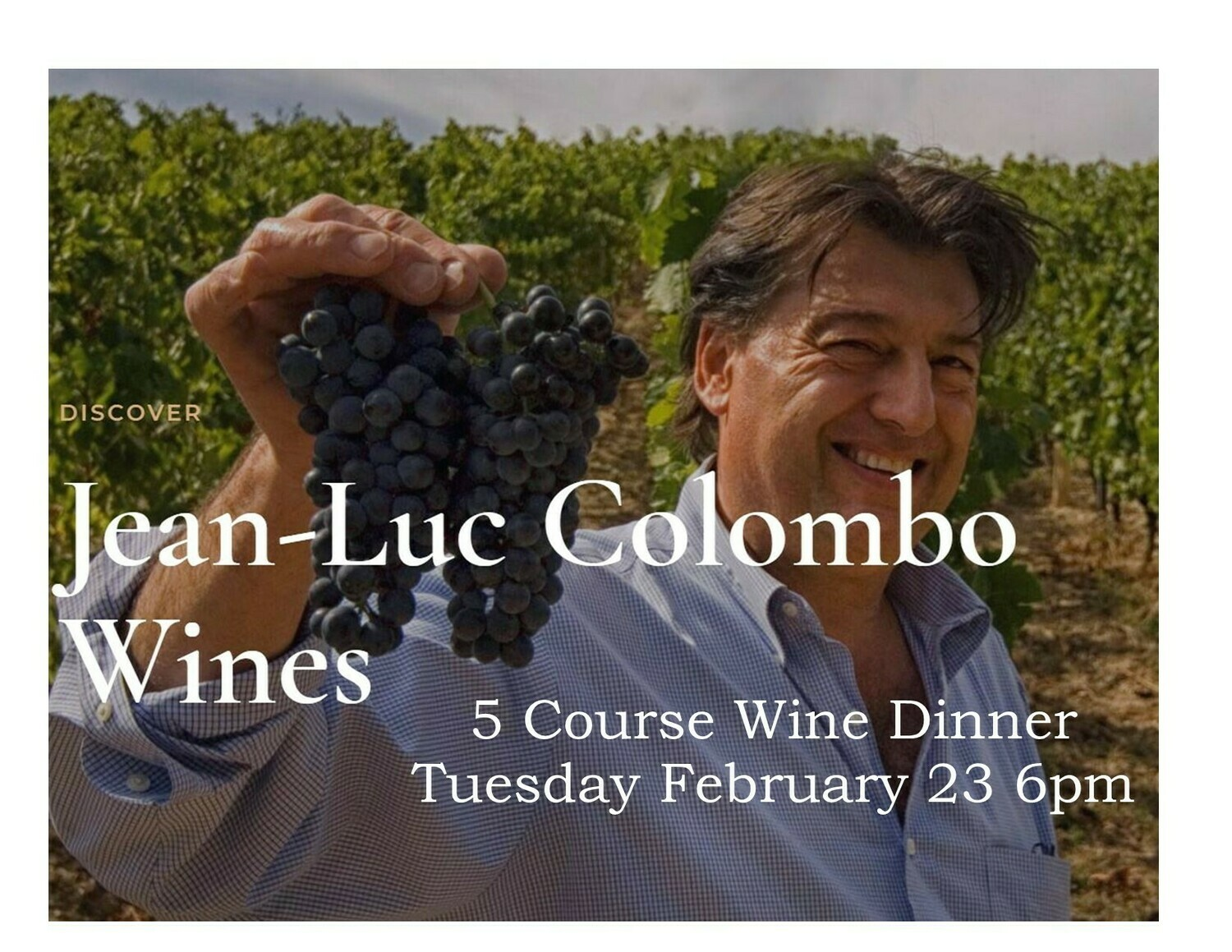 2/23 French Jean-Luc Colombo 5 Course Wine Dinner
