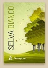 """Selva Bianco"" Selvagrossa"
