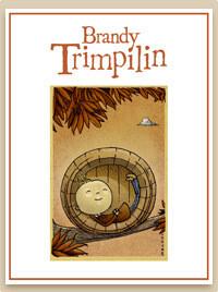 """Brandy Trimpilin"" Selvagrossa"