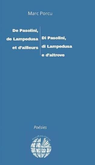 Marc Porcu - De Pasolini, de Lampedusa et d'ailleurs / Di Pasolini, di Lampedusa e d'altrove