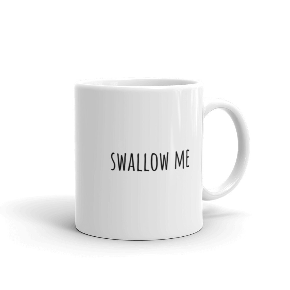 """Swallow Me"" Mug"