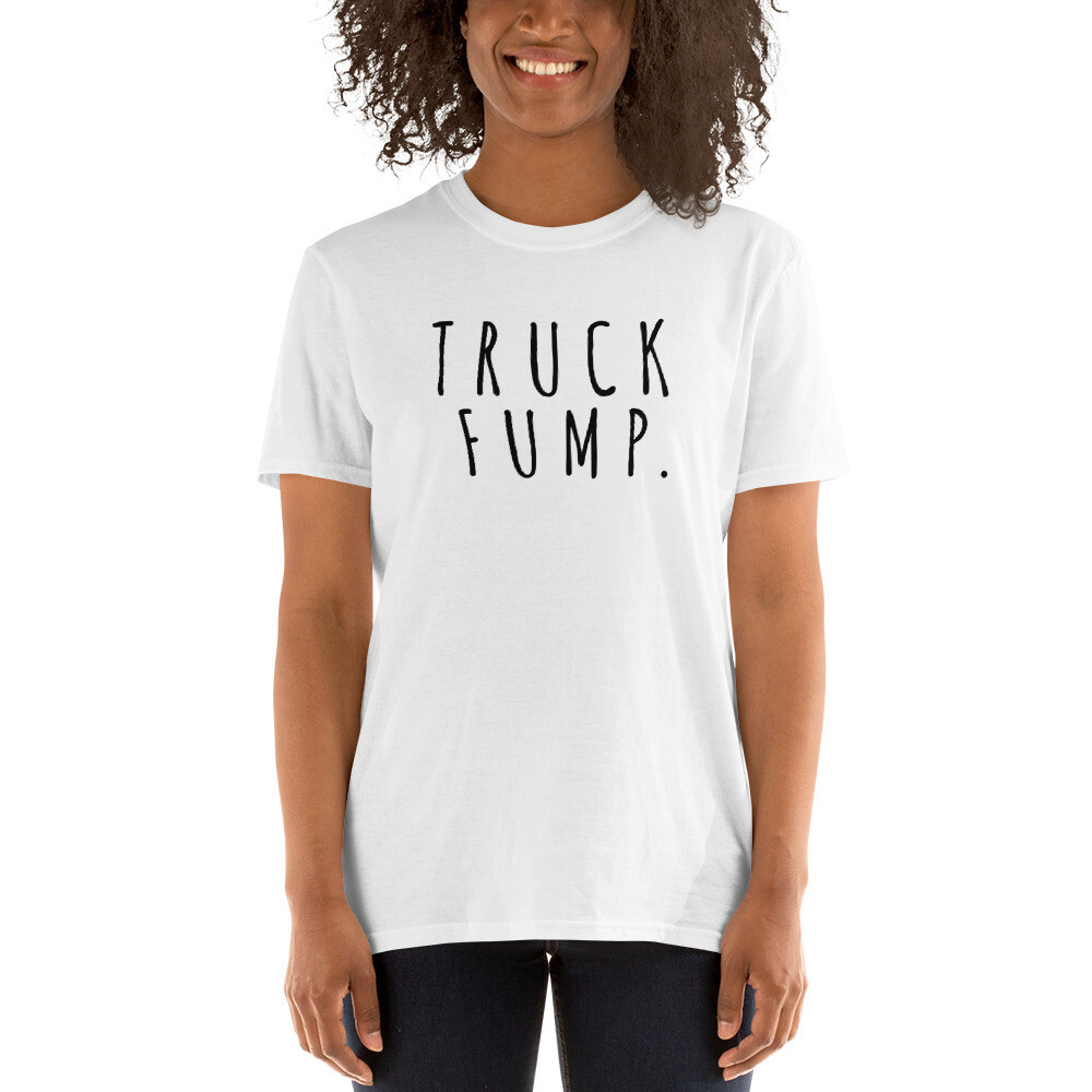 Truck Fump and Puck Fence Too Short-Sleeve Unisex T-Shirt