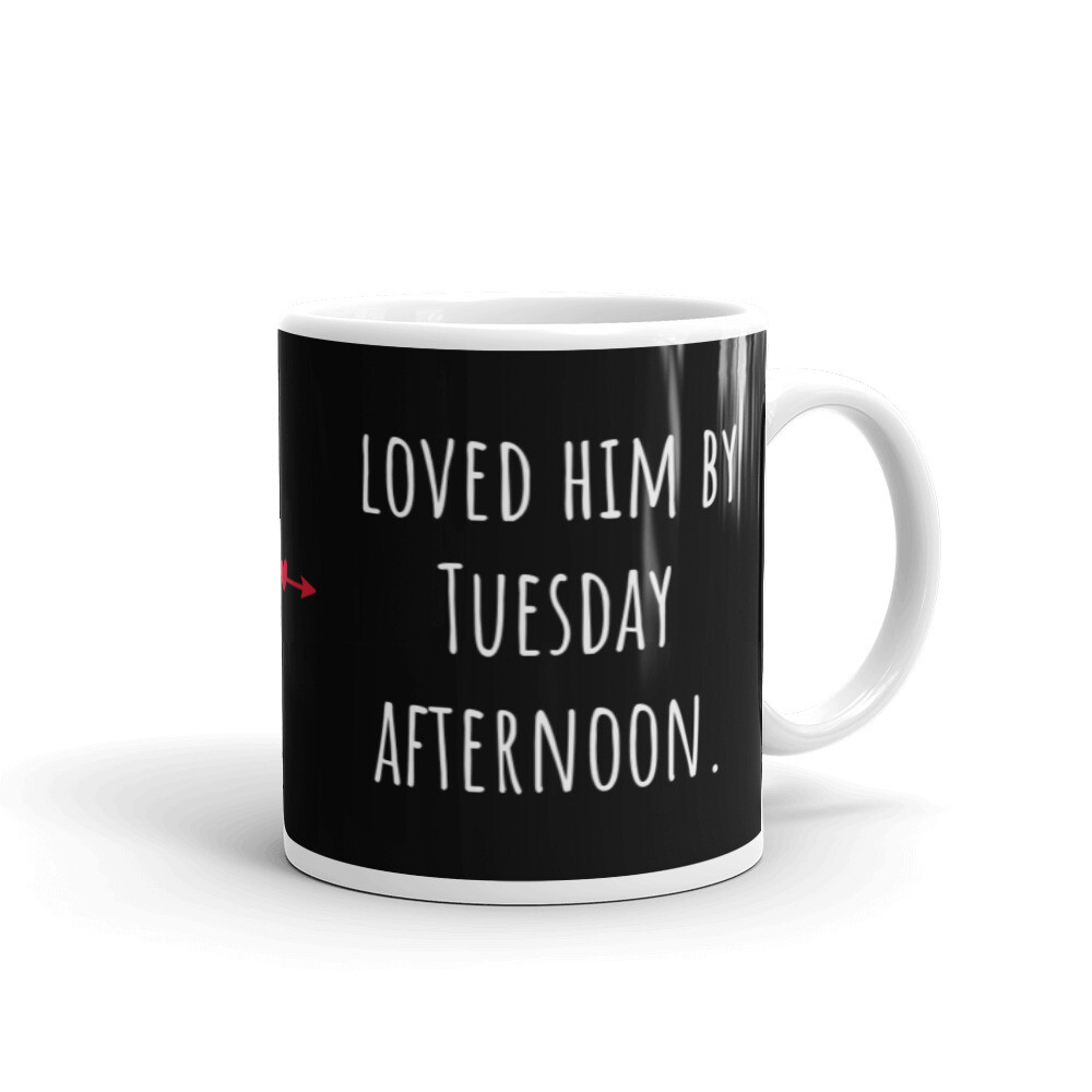 Met him on Sunday... Loved him by Tuesday afternoon Mug