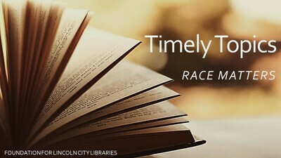 Timely Topics: Race Matters