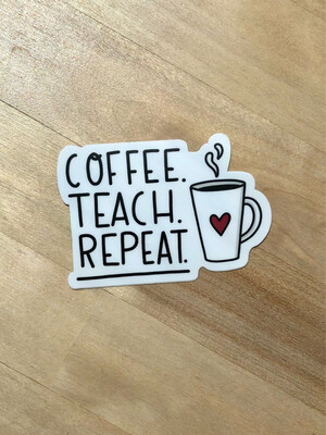 Coffee Teach Repeat Sticker (Big Moods)