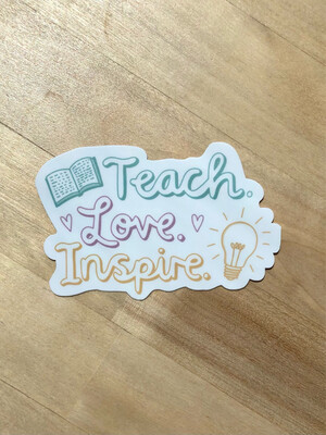 Teach Love Inspire Sticker (Big Moods)