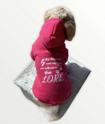"""Dog Hoody - """"As for me & My Dog, We will Serve the Lord"""""""