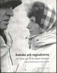 Katinka och regissörerna: 125 filmer och 55 år bakom kameran