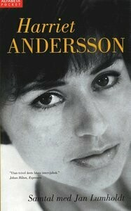 Harriet Andersson: Samtal med Jan Lumholdt