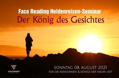 08.08. Der König des Gesichtes/ Face Reading Heldenreisen Seminar